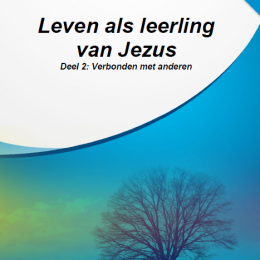 Leven als leerling van Jezus - 2. Verbonden met anderen
