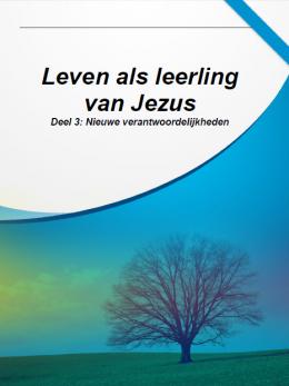 Leven als leerling van Jezus - 3. Nieuwe verantwoordelijkheden
