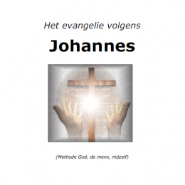 Johannes 1-10 - Methode: God, de mens, mijzelf